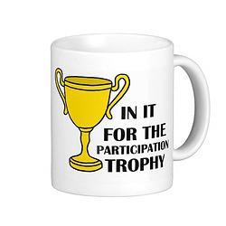 Anyone for a participation trophy?